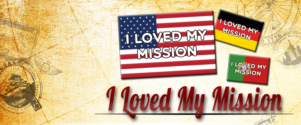 I Loved My Mission
